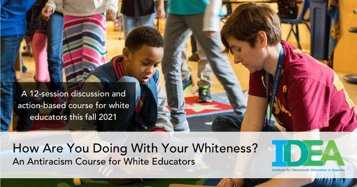 Fall 2021: Antiracism Course for White Educators